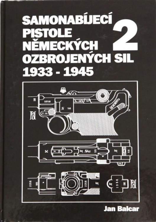Kniha Samonabíjecí pistole německých ozbrojených sil 1933-1945 2.