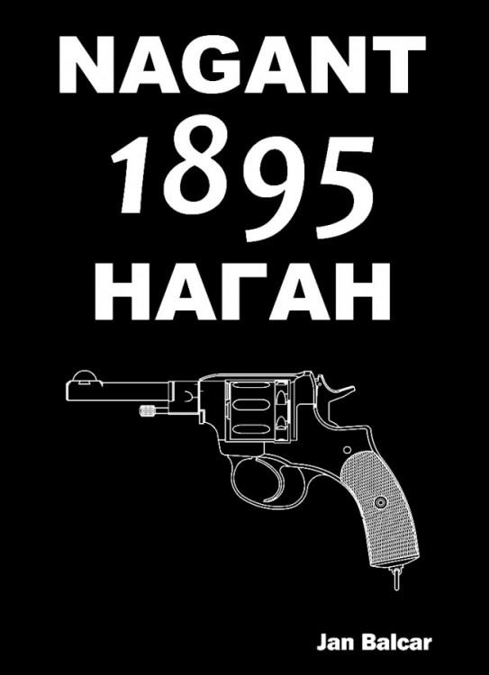Kniha Revolver Nagant 1895, Jan Balcar č.1